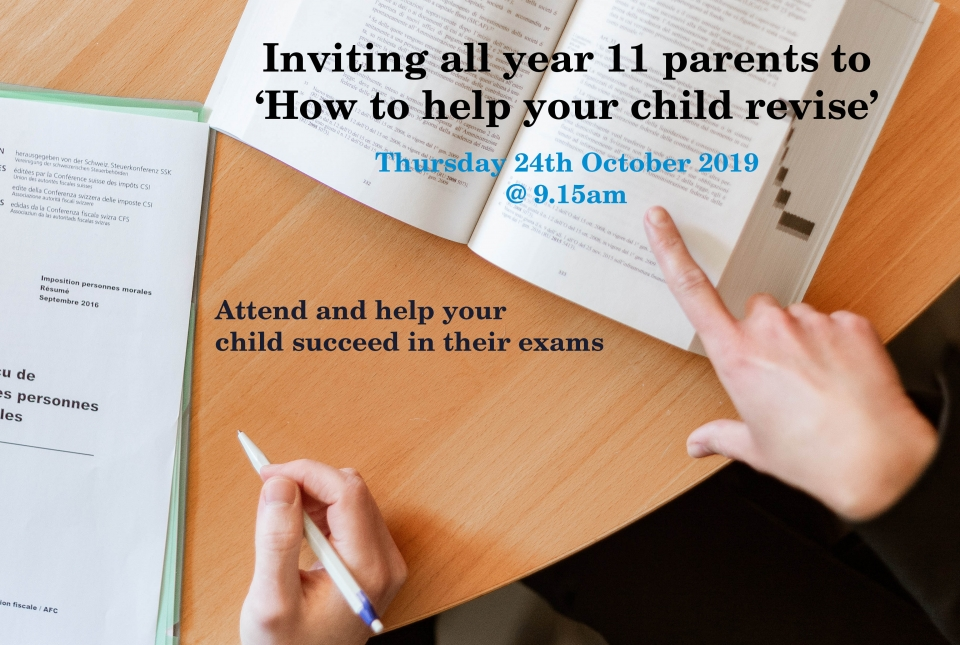 Thurs 24th October at 9.15am Year 11 parents learn to help their children revise
